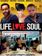 "NEW FLICK, ""LIFE, LOVE, SOUL"" TACKLES  THE FATHER FACTOR  OF FATHERLESS SONS"
